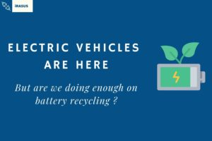 Read more about the article Electric vehicles have taken off, what about recycling of their batteries ?