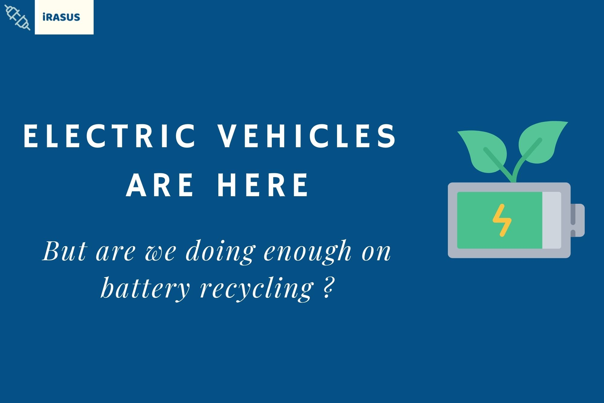 You are currently viewing Electric vehicles have taken off, what about recycling of their batteries ?